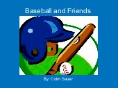 Baseball and Friends